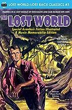 The Lost World, Special Armchair Fiction Illustrated & Movie Memorabilia Edition (Lost World-Lost Race Classics) (Volume 3)