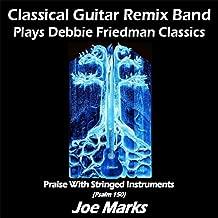 Classical Guitar Remix Band Plays Debbie Friedman Classics