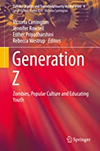 Generation Z: Zombies, Popular Culture and Educating Youth (Cultural Studies and Transdisciplinarity in Education Book 4)