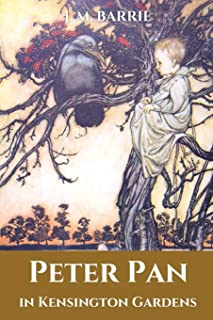 Peter Pan in Kensington Gardens: (Annotated and Classics)