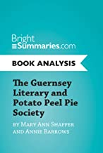 The Guernsey Literary and Potato Peel Pie Society by Mary Ann Shaffer and Annie Barrows (Book Analysis): Complete Summary and Book Analysis (BrightSummaries.com)