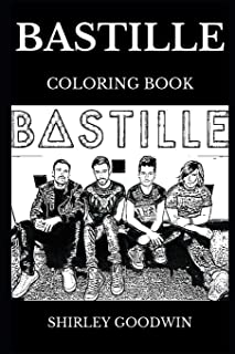 Bastille Coloring Book: Legendary Indie Rock and Famous Synth Pop Band, Prodigy Electronica Musicians and Millennial Icons Inspired Adult Coloring Book (Bastille Books)