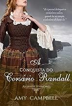 A Conquista do Corsário Randall (As Irmãs Wymond Livro 3)