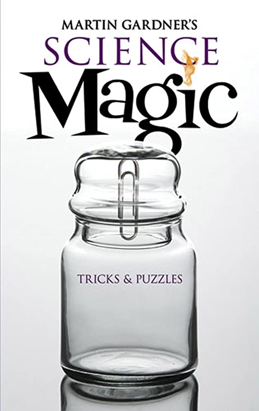 合理的衝突するまとめるMartin Gardner's Science Magic: Tricks and Puzzles (Dover Magic Books) (English Edition)