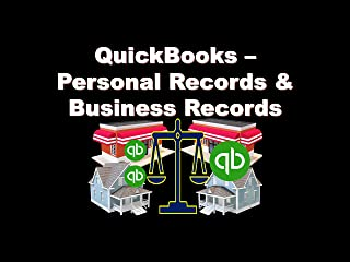 QuickBooks - Personal Records & Business Records