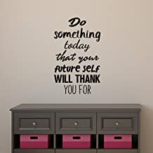 "Motivational Quote Wall Art Decal - Do Something Today That Your Future Self Will Thank You For - 23"" x 14"" Bedroom Motivational Wall Art Decor- Business Office Positive Quote Sticker Decals"