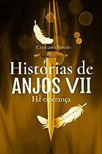 Histórias de Anjos VII: Há esperança