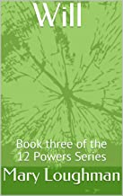 Will I: Book three of the 12 Powers Series