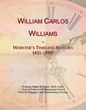 William Carlos Williams: Webster's Timeline History, 1821 - 2007