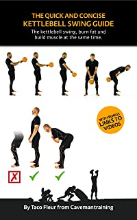 The Quick And Concise Kettlebell Swing Guide: The kettlebell swing, burn fat and build muscle at the
