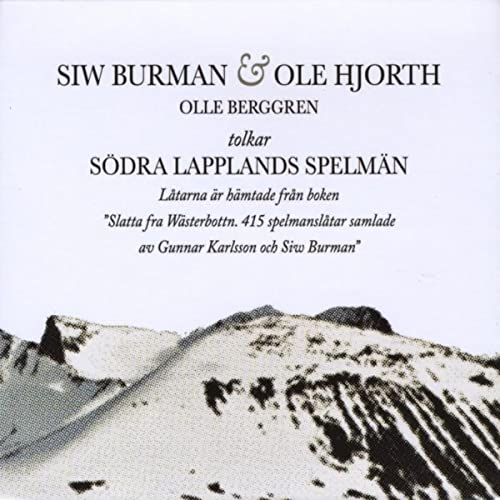 Siw Burman & Ole Hjorth, Olle Berggren tolkar Södra Lapplands ...