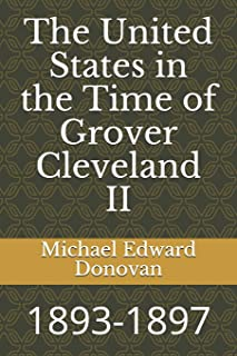 The United States in the Time of Grover Cleveland II: 1893-1897