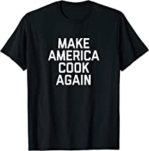 Funny Make America Cook Again T-Shirt for cooking lover