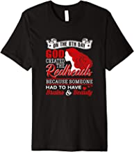 On The 8th Day God Created The Redheads Because Someone Had Premium T-Shirt