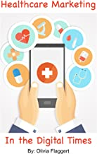 Healthcare Marketing in the Digital Times