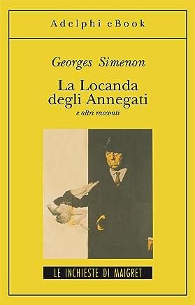 La Locanda degli Annegati e altri racconti (Le inchieste di Maigret: racconti Vol. 2)