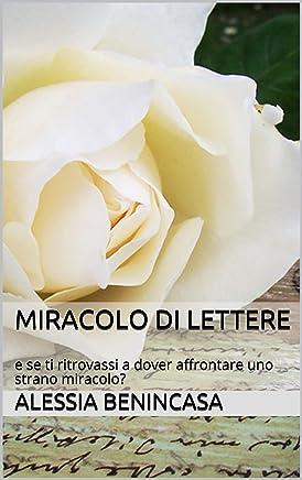 Miracolo di lettere: e se ti ritrovassi a dover affrontare uno strano miracolo?