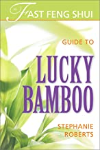 The Fast Feng Shui Guide to Lucky Bamboo