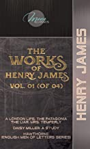 The Works of Henry James, Vol. 01 (of 04): A London Life; The Patagonia; The Liar; Mrs. Temperly; Daisy Miller: A Study; H...