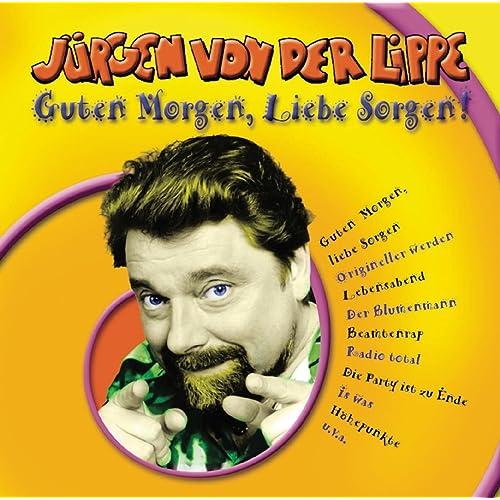 Guten Morgen Liebe Sorgen By Jürgen Von Der Lippe On Amazon