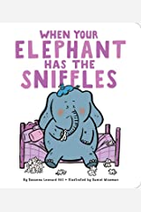 When Your Elephant Has the Sniffles (When Your...) Kindle Edition