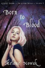Born To Blood: ALMOST HUMAN ~ The Second Trilogy