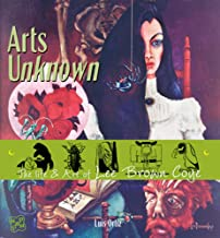 Arts Unknown: The Life & Art of Lee Brown Coye