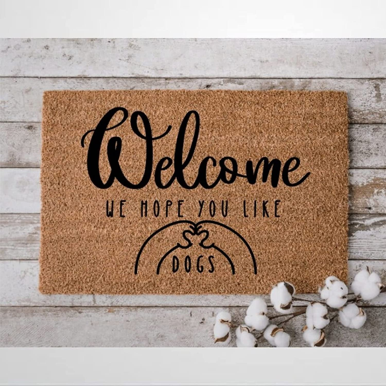 Welcome We Hope OFFicial site You Like Dogs Doormat Coir Portland Mall Door Rustic M