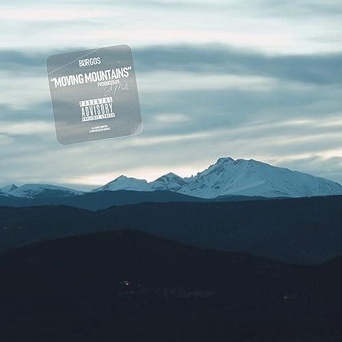 Amazon.com: Moving Mountains [Explicit]: Burgos: MP3 Downloads