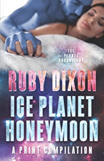 Ice Planet Honeymoon - A Compilation: Four Novellas of Happy Ever After