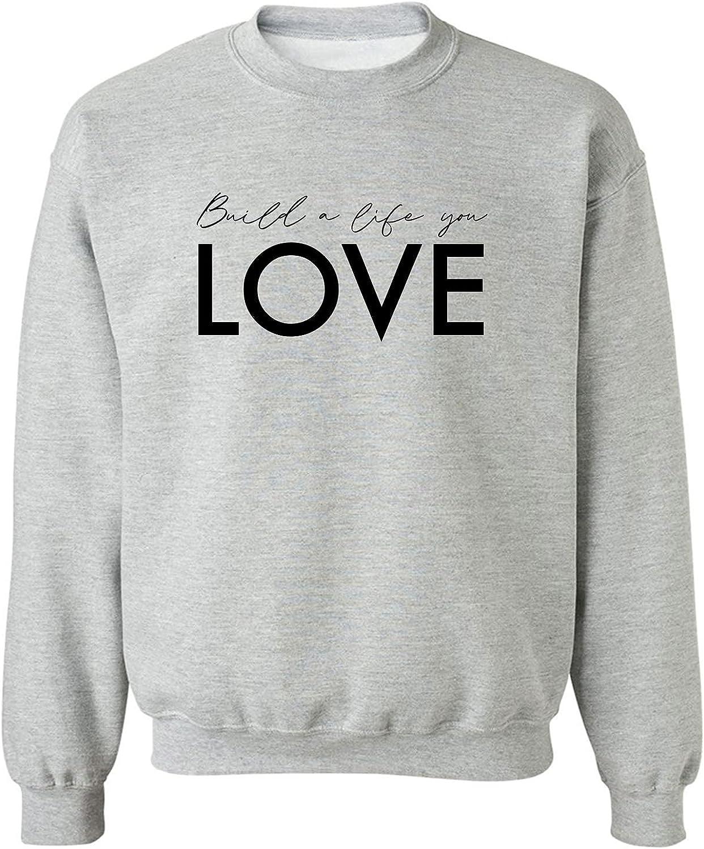 Build A Life You Love Crewneck Sweatshirt
