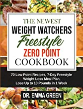 The Newest Weight Watchers Freestyle Zero Point Cookbook: 70 Low Point Recipes, 7-Day Freestyle Weight Loss Meal Plan, Los...