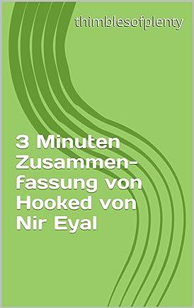 3 Minuten Zusammenfassung von Hooked von Nir Eyal (thimblesofplenty 3 Minute Business Book Summary 1) (German Edition)