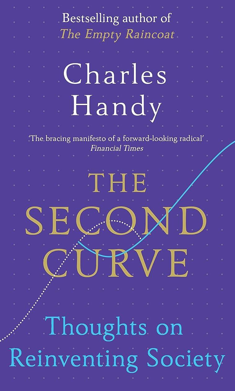 橋盆メーターThe Second Curve: Thoughts on Reinventing Society (English Edition)