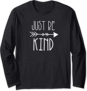 Kindness Is My Superpower. Kindness Matters. Just Be Kind Long Sleeve T-Shirt