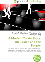 A Modern Twain Story: The Prince and the Pauper: Film, Dylan and Cole Sprouse, The Prince and the Pauper,  Mark Twain, Temecula, Disney Channel, The ... Life of Zack and Cody, Disney Channel UK