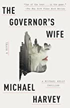 The Governor's Wife: A novel (Michael Kelly Series)