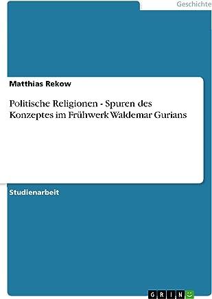 Politische Religionen - Spuren des Konzeptes im Frühwerk Waldemar Gurians (German Edition)