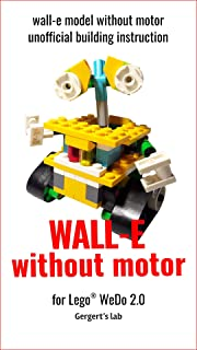 WALL_E: model of everyone's favorite robot without motor unofficial building instruction for Lego® WeDo 2.0 (45300)