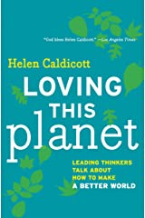 Loving This Planet: Leading Thinkers Talk About How to Make A Better World Kindle Edition