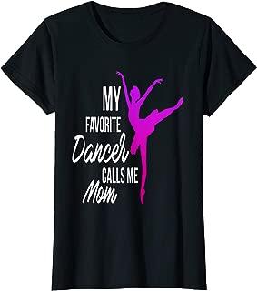 Womens My Favorite Dancer Calls Me Mom - Dance mom T-Shirt