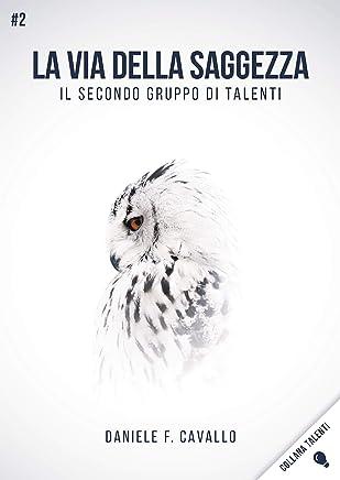 La via della Saggezza: Il secondo gruppo di Talenti