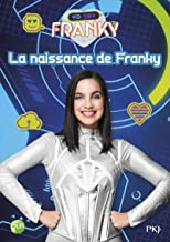 Franky - tome 1 La naissance de Franky (1) (French Edition)