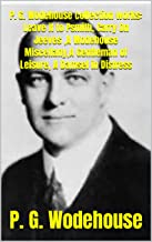 P. G. Wodehouse collection works: Leave it to Psmith, Carry On Jeeves ,A Wodehouse Miscellany,A Gentleman of Leisure, A Da...