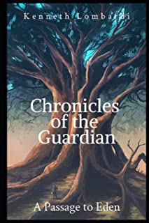 Chronicles of The Guardian: Book 1: A Passage to Eden
