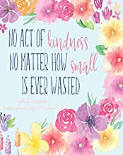 No Act Of Kindness No Matter How Small Is Ever Wasted: Academic Planner School Counselor With Motivational Quotes