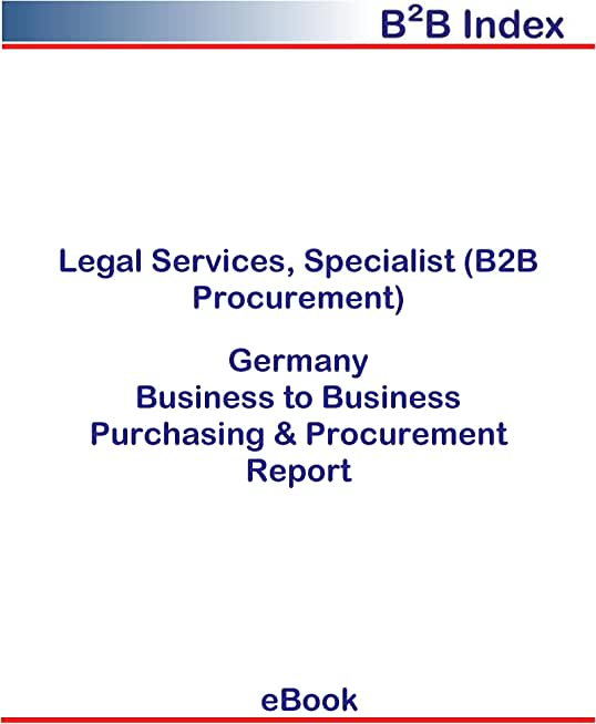 Legal Services, Specialist (B2B Procurement) in Germany: B2B Purchasing + Procurement Values (English Edition)
