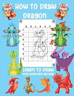 How To Draw Dragon Learn To Draw With Copy Grid Method: A Fun and Simple Copy Grid Method Drawing Gide
