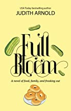 Full Bloom: A novel of food, family, and freaking out