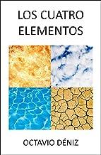 Los Cuatro Elementos (Spanish Edition)